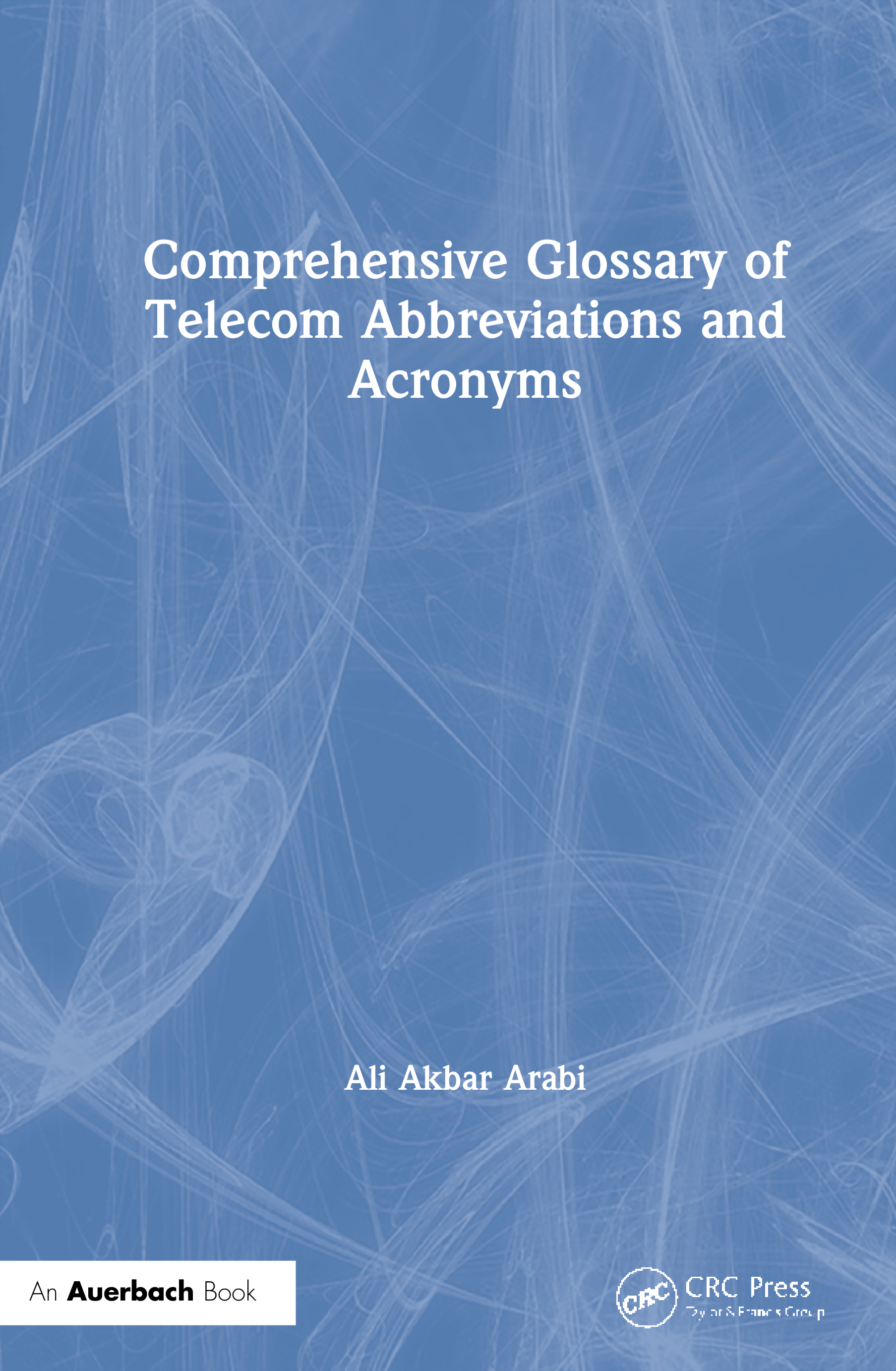 Comprehensive Glossary of Telecom Abbreviations and Acronyms: 1st Edition (Hardback) book cover