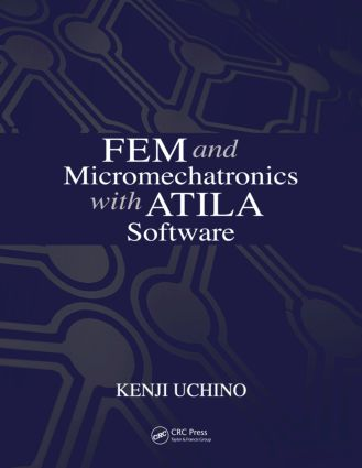 FEM and Micromechatronics with ATILA Software: 1st Edition (Paperback) book cover
