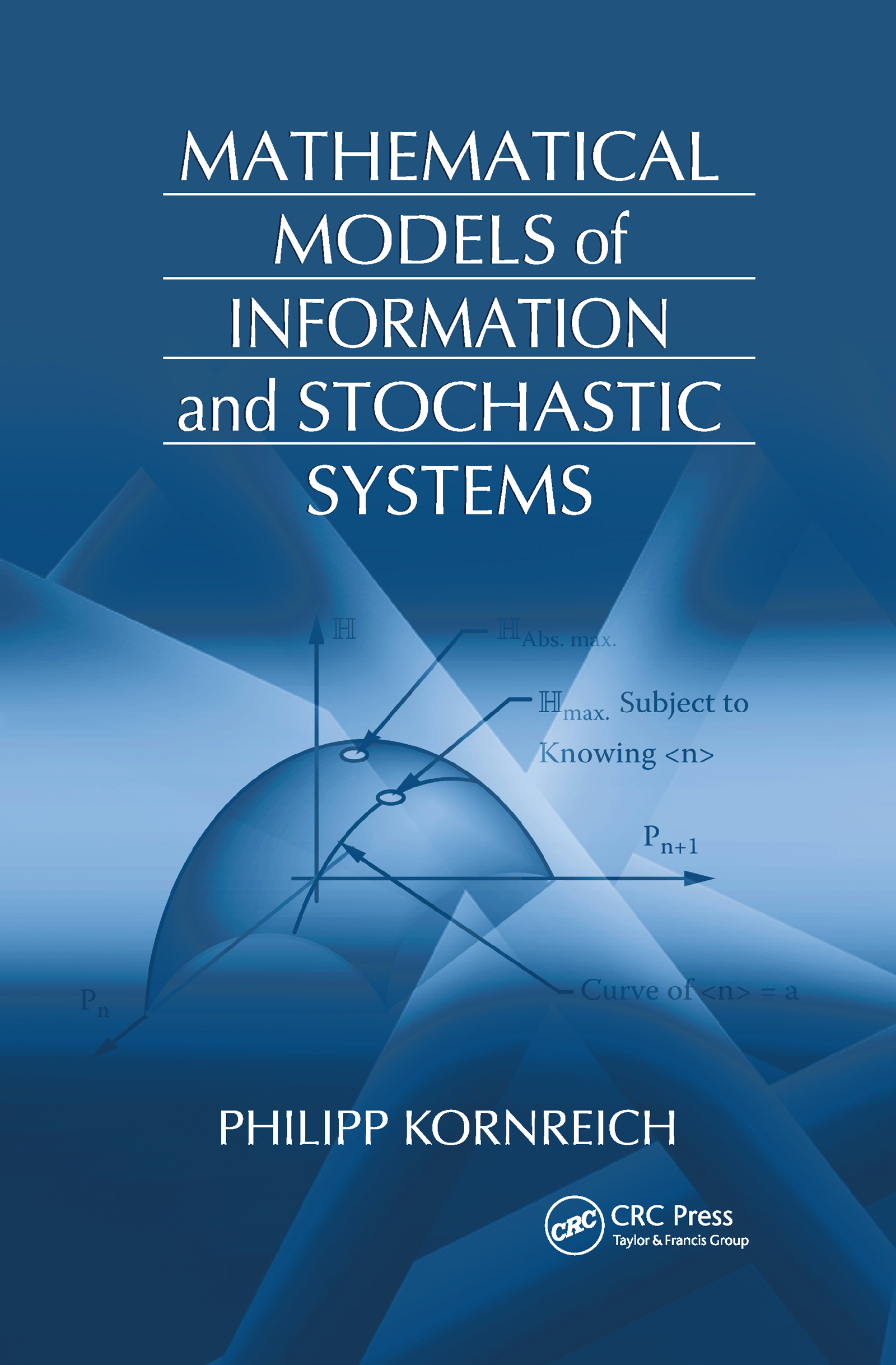 Mathematical Models of Information and Stochastic Systems: 1st Edition (Hardback) book cover