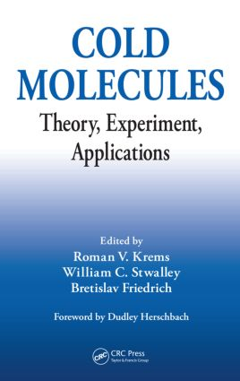 Cold Molecules: Theory, Experiment, Applications, 1st Edition (Hardback) book cover