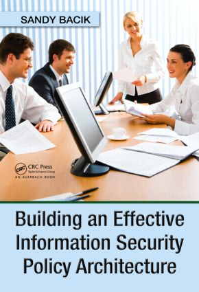 Building an Effective Information Security Policy Architecture: 1st Edition (Hardback) book cover