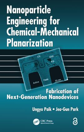 Nanoparticle Engineering for Chemical-Mechanical Planarization (Open Access): Fabrication of Next-Generation Nanodevices, 1st Edition (Paperback) book cover