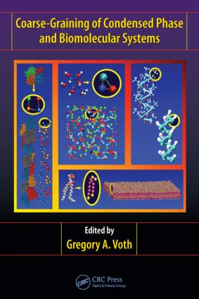 Coarse-Graining of Condensed Phase and Biomolecular Systems: 1st Edition (Hardback) book cover