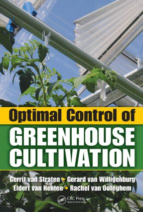 Optimal Control of Greenhouse Cultivation: 1st Edition (Hardback) book cover