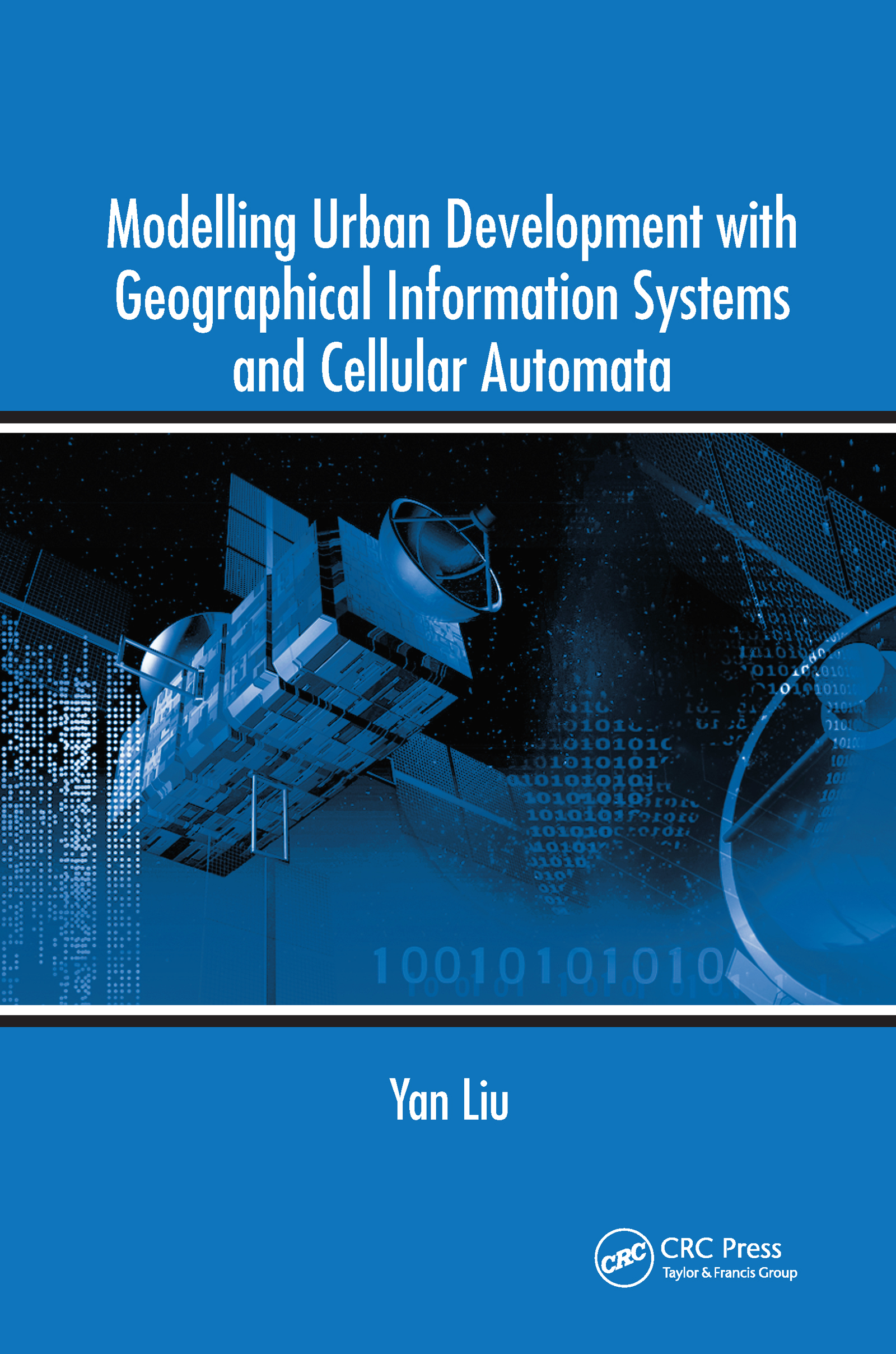 Modelling Urban Development with Geographical Information Systems and Cellular Automata: 1st Edition (Hardback) book cover