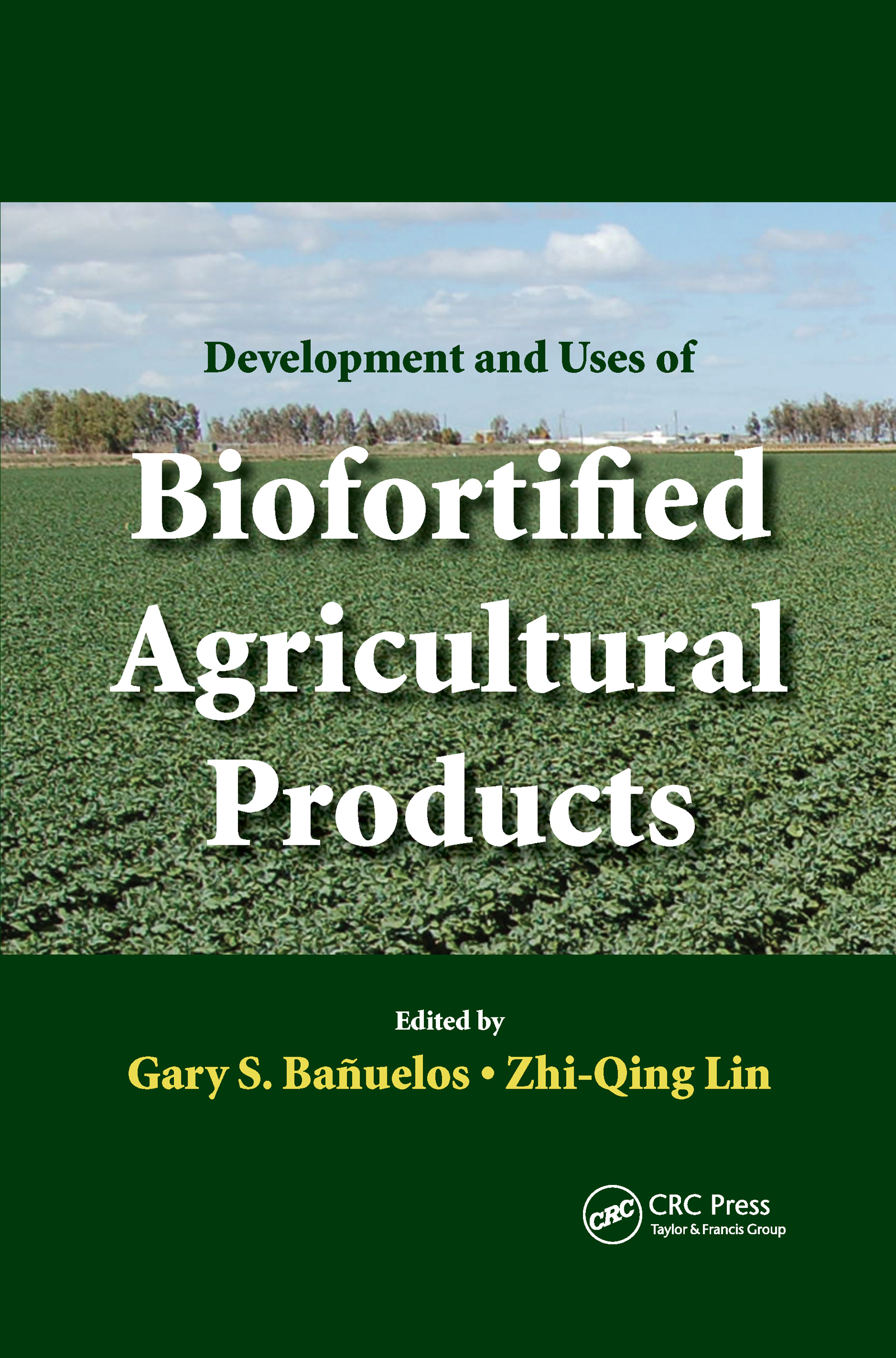 Development and Uses of Biofortified Agricultural Products: 1st Edition (Hardback) book cover
