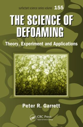 The Science of Defoaming: Theory, Experiment and Applications, 1st Edition (Hardback) book cover