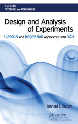 Design and Analysis of Experiments: Classical and Regression Approaches with SAS (Hardback) book cover