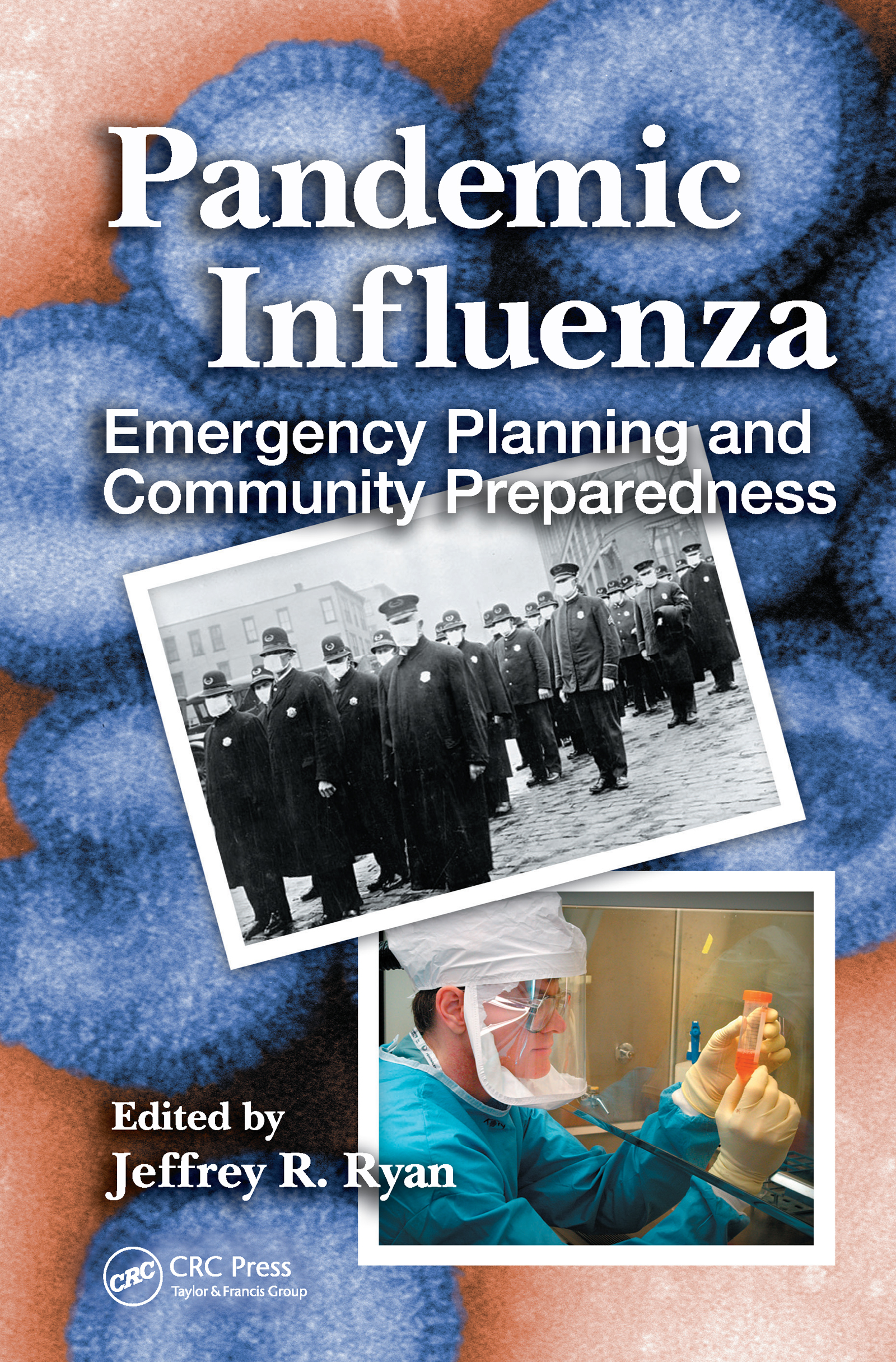 Pandemic Influenza: Emergency Planning and Community Preparedness, 1st Edition (Hardback) book cover