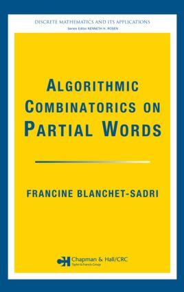 Algorithmic Combinatorics on Partial Words: 1st Edition (Hardback) book cover