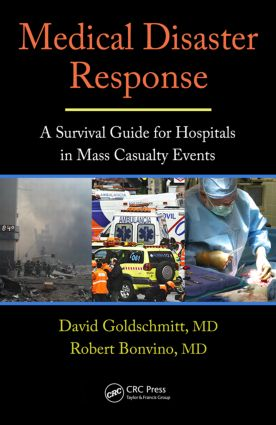 Medical Disaster Response: A Survival Guide for Hospitals in Mass Casualty Events, 1st Edition (Hardback) book cover