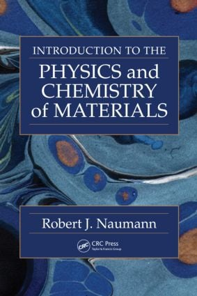 Introduction to the Physics and Chemistry of Materials: 1st Edition (Hardback) book cover