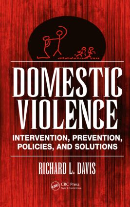 Domestic Violence: Intervention, Prevention, Policies, and Solutions (Hardback) book cover