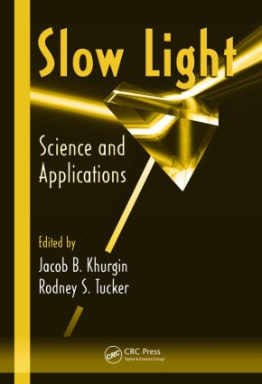 Slow Light: Science and Applications book cover