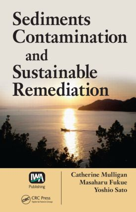 Sediments Contamination and Sustainable Remediation: 1st Edition (Hardback) book cover
