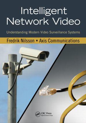 Intelligent Network Video: Understanding Modern Video Surveillance Systems (Hardback) book cover