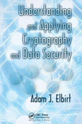 Understanding and Applying Cryptography and Data Security: 1st Edition (Hardback) book cover