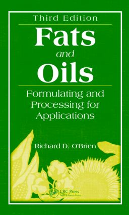 Fats and Oils: Formulating and Processing for Applications, Third Edition, 3rd Edition (Hardback) book cover