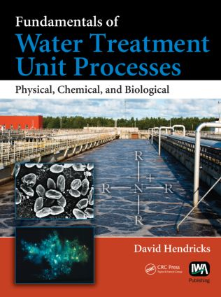 Fundamentals of Water Treatment Unit Processes: Physical, Chemical, and Biological, 1st Edition (Hardback) book cover