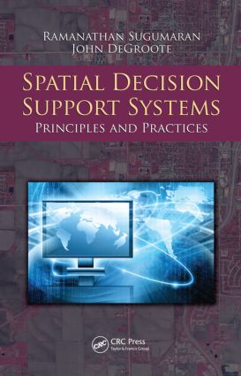 Spatial Decision Support Systems: Principles and Practices, 1st Edition (Hardback) book cover