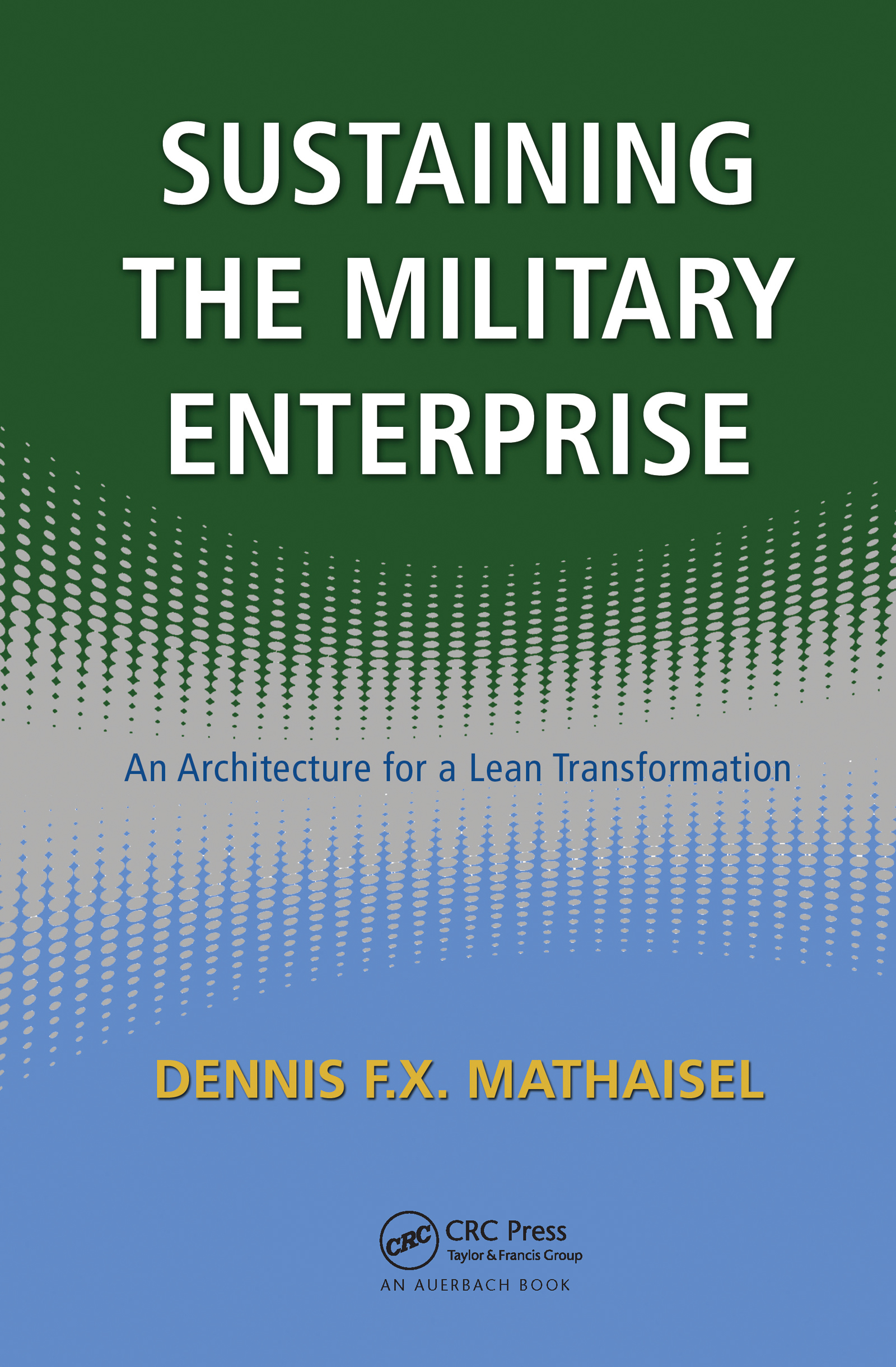 Sustaining the Military Enterprise: An Architecture for a Lean Transformation book cover