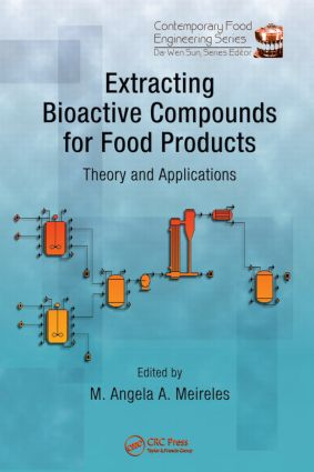 Extracting Bioactive Compounds for Food Products: Theory and Applications, 1st Edition (Hardback) book cover