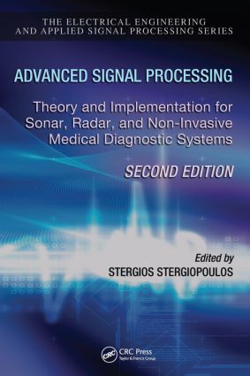 Advanced Signal Processing: Theory and Implementation for Sonar, Radar, and Non-Invasive Medical Diagnostic Systems, Second Edition, 2nd Edition (Hardback) book cover