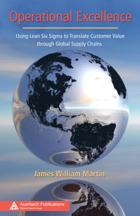 Operational Excellence: Using Lean Six Sigma to Translate Customer Value through Global Supply Chains (Hardback) book cover