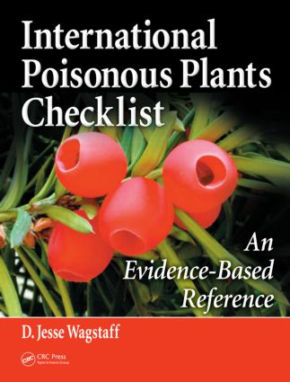International Poisonous Plants Checklist: An Evidence-Based Reference, 1st Edition (Hardback) book cover