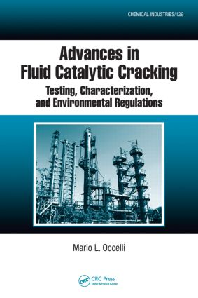 Advances in Fluid Catalytic Cracking: Testing, Characterization, and Environmental Regulations (Hardback) book cover