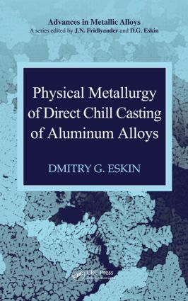 Physical Metallurgy of Direct Chill Casting of Aluminum Alloys book cover