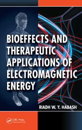Bioeffects and Therapeutic Applications of Electromagnetic Energy: 1st Edition (Hardback) book cover