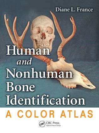 Human and Nonhuman Bone Identification: A Color Atlas, 1st Edition (Hardback) book cover
