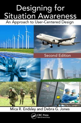 Designing for Situation Awareness: An Approach to User-Centered Design, Second Edition, 2nd Edition (Paperback) book cover