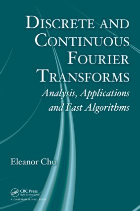 Discrete and Continuous Fourier Transforms: Analysis, Applications and Fast Algorithms, 1st Edition (Hardback) book cover
