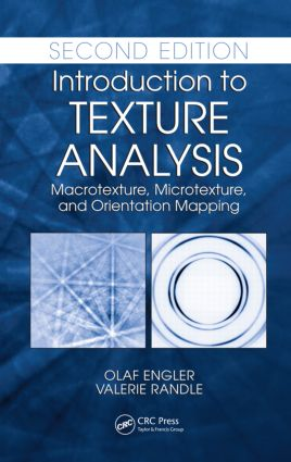Introduction to Texture Analysis: Macrotexture, Microtexture, and Orientation Mapping, Second Edition, 2nd Edition (Paperback) book cover