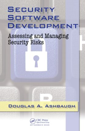 Security Software Development: Assessing and Managing Security Risks, 1st Edition (Hardback) book cover