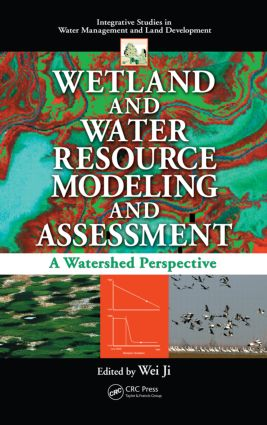 Wetland and Water Resource Modeling and Assessment: A Watershed Perspective (Hardback) book cover