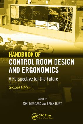 Handbook of Control Room Design and Ergonomics: A Perspective for the Future, Second Edition, 2nd Edition (Hardback) book cover