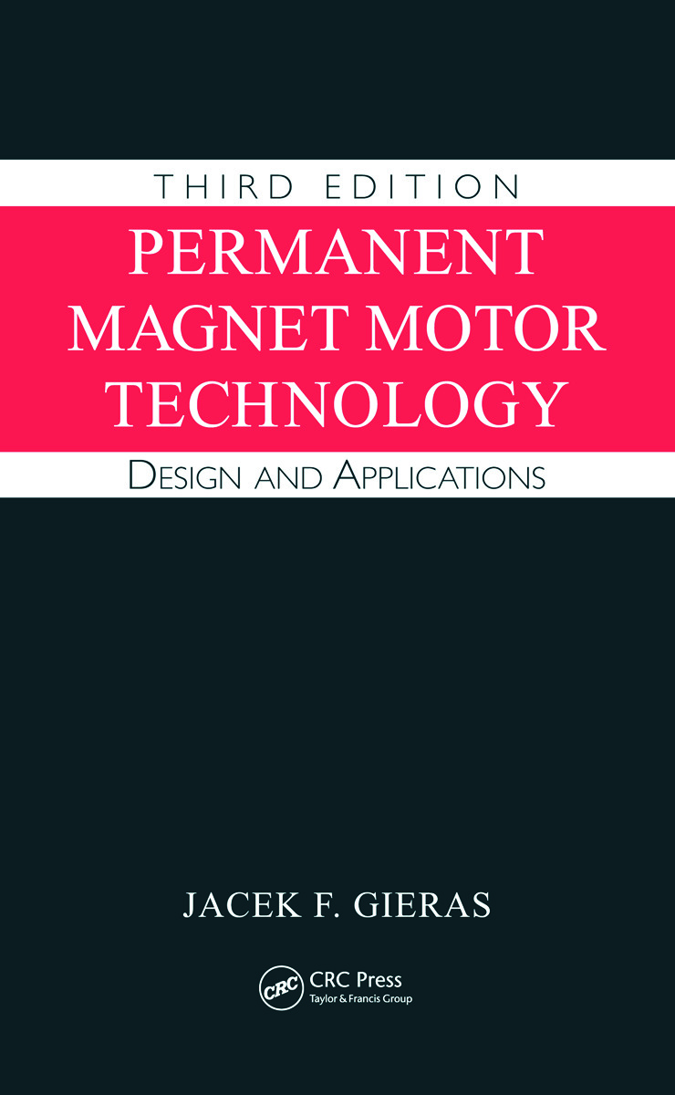 Permanent Magnet Motor Technology: Design and Applications, Third Edition, 3rd Edition (Hardback) book cover