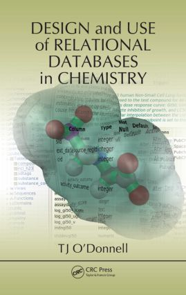 Design and Use of Relational Databases in Chemistry: 1st Edition (Hardback) book cover