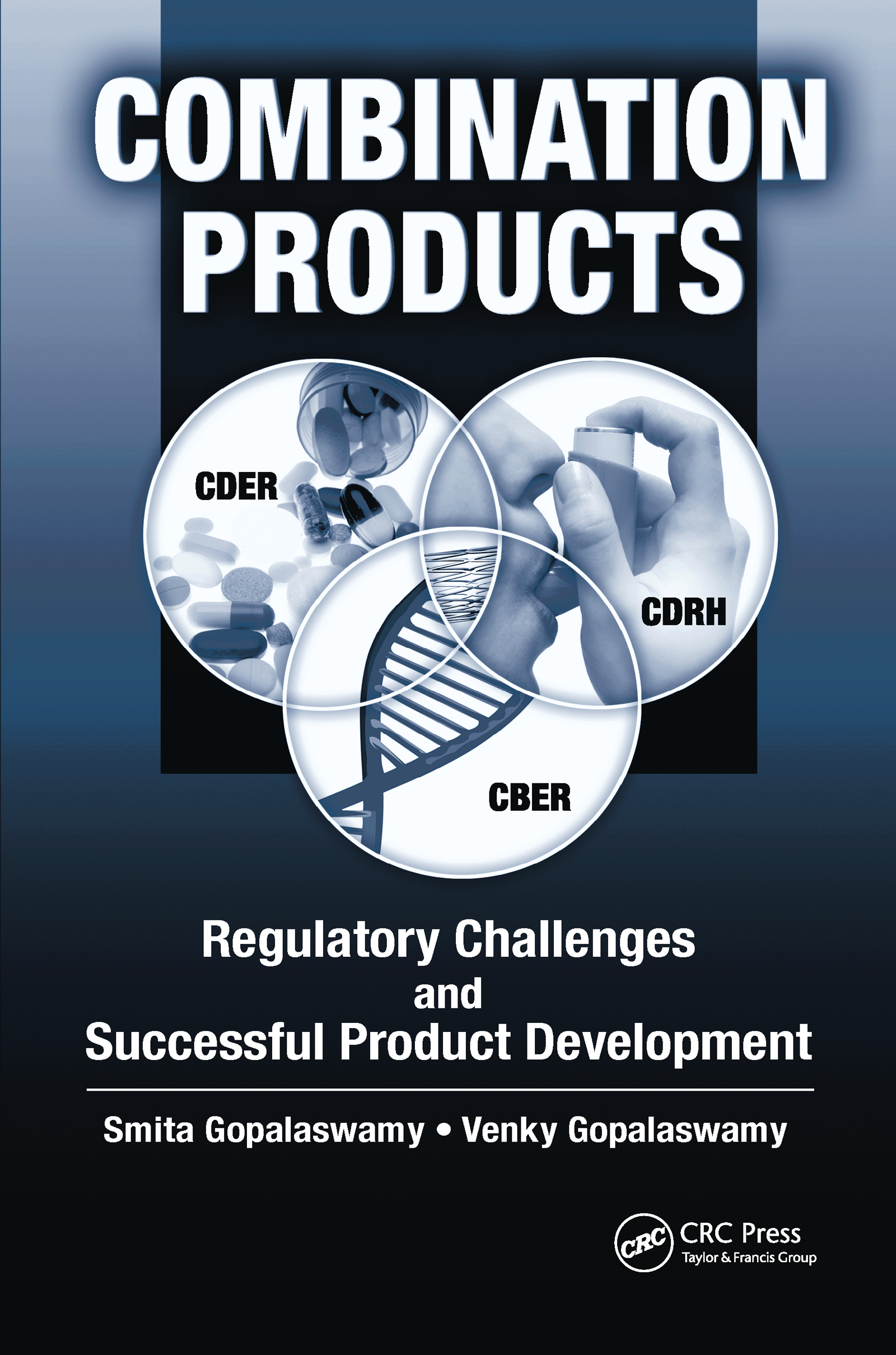 Combination Products: Regulatory Challenges and Successful Product Development, 1st Edition (Hardback) book cover