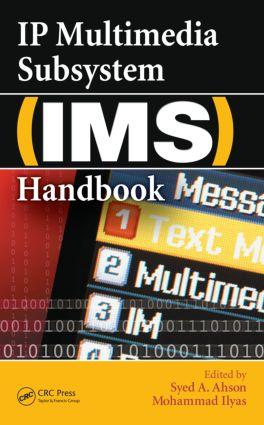 IP Multimedia Subsystem (IMS) Handbook: 1st Edition (Hardback) book cover