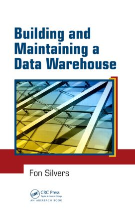 Building and Maintaining a Data Warehouse: 1st Edition (Hardback) book cover
