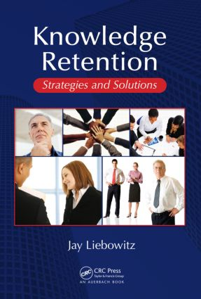 Knowledge Retention: Strategies and Solutions, 1st Edition (Hardback) book cover