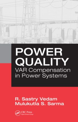 Power Quality: VAR Compensation in Power Systems, 1st Edition (Hardback) book cover