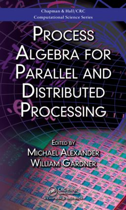 Process Algebra for Parallel and Distributed Processing (Hardback) book cover
