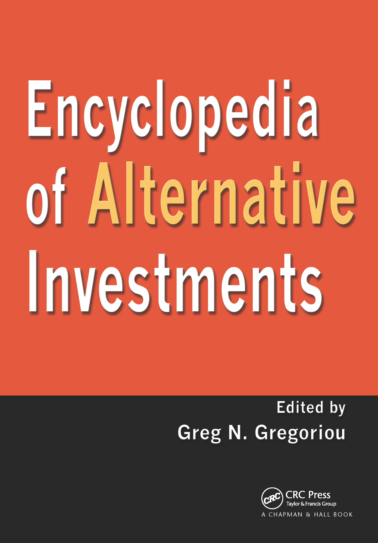 Encyclopedia of Alternative Investments: 1st Edition (Hardback) book cover