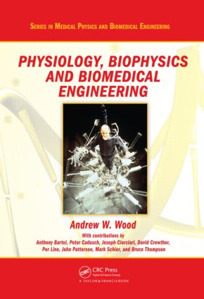 Physiology, Biophysics, and Biomedical Engineering (Hardback) book cover