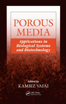 Porous Media: Applications in Biological Systems and Biotechnology, 1st Edition (Hardback) book cover